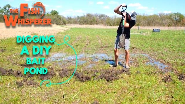 Digging a DIY Bait Pond (Part 1)
