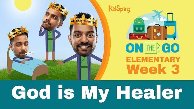 On The Go | Elementary Week 3 | God I...