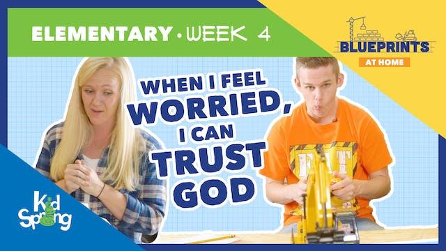 Week 4: When I Feel Worried, I can Tr...