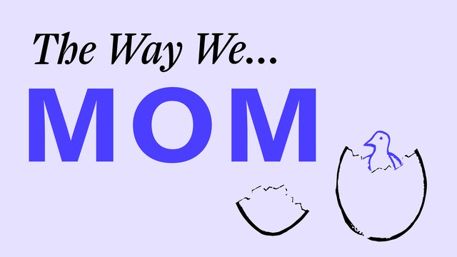 The Way We Mom