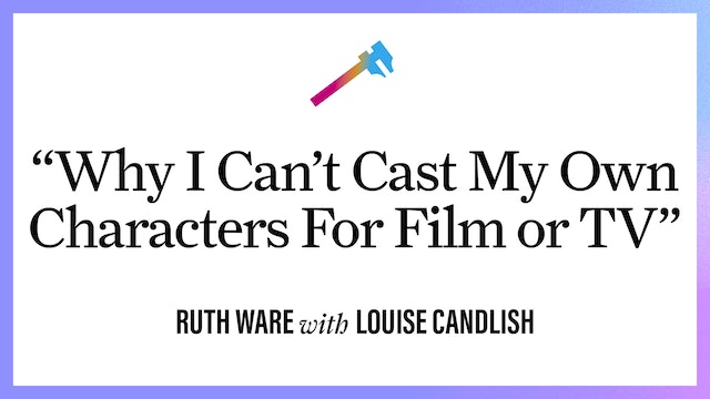 """""""Why I Can't Cast My Own Characters for Film or TV"""""""