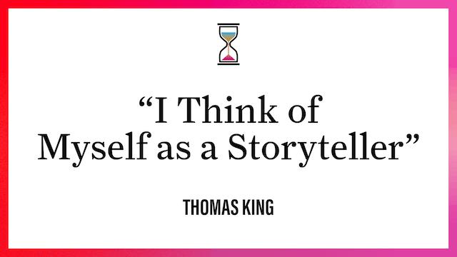 """I Think of Myself as a Storyteller"""