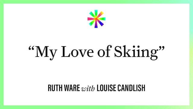 """My Love of Skiing"""