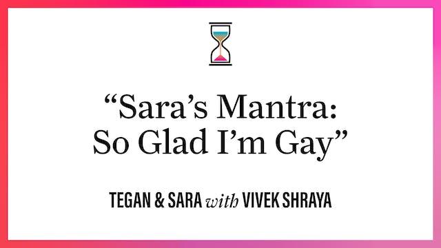 """Sara's Mantra: So Glad I'm Gay"""