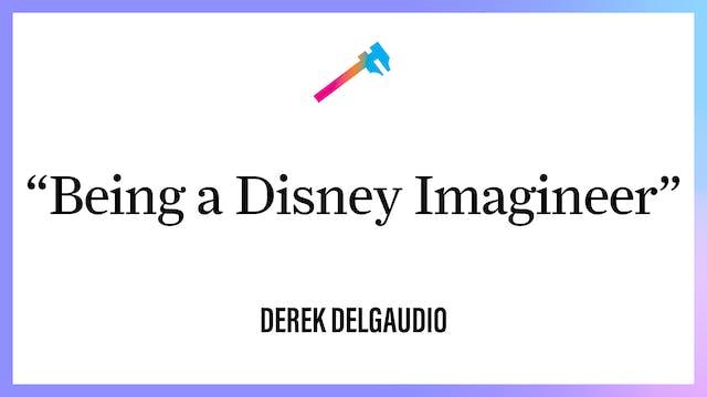 """""""Being a Disney Imagineer"""""""