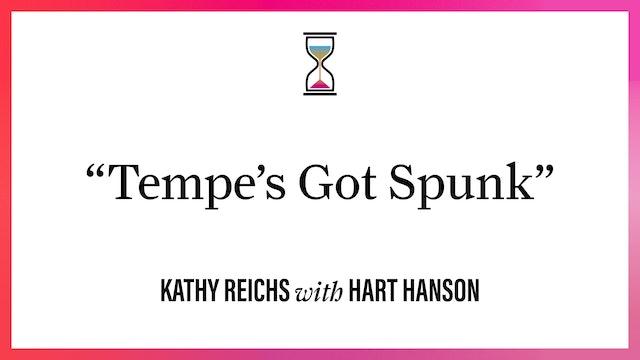 """""""Tempe's Got Spunk"""""""