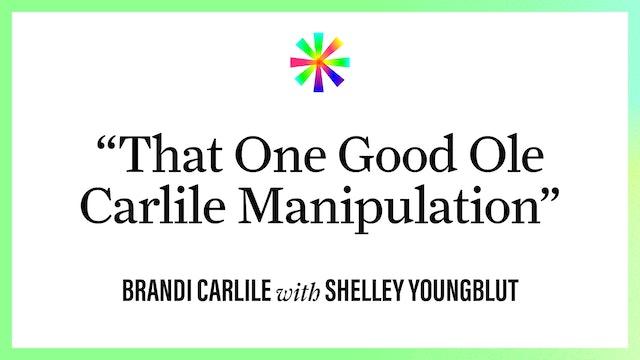 """That Good Ole Carlile Manipulation"""