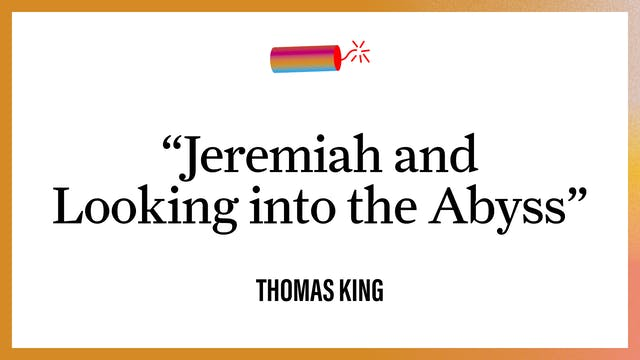 """""""Jeremiah and Looking into the Abyss"""""""