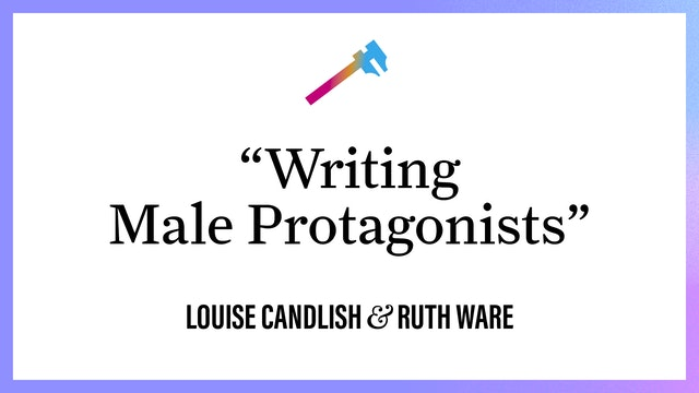 """""""Writing Male Protagonists"""""""