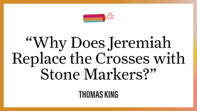 """""""Why Does Jeremiah Replace the Crosses with Stone Markers?"""""""