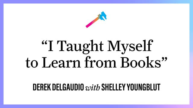 """""""I Taught Myself to Learn from Books"""""""