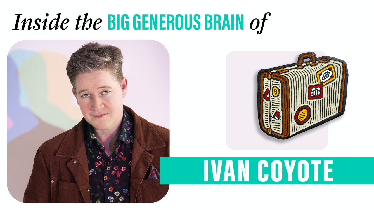 The Big Generous Brain of Ivan Coyote