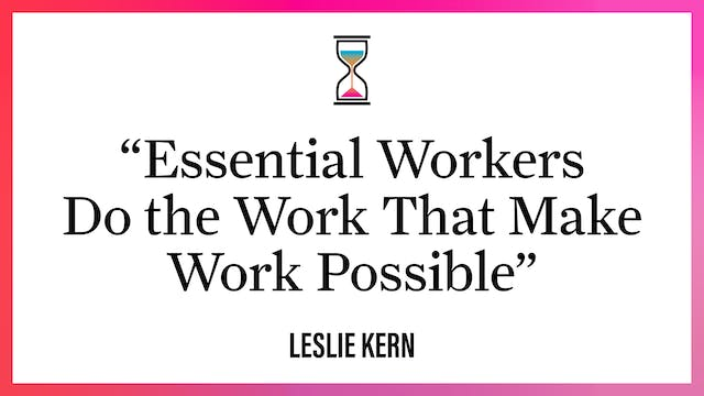 """""""Essential Workers Do the Work That M..."""