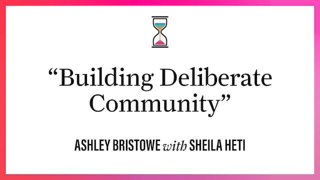 """Building Deliberate Community"""
