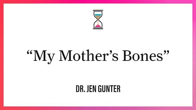 """""""My Mother's Bones"""""""