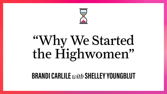 """""""Why We Started the Highwomen"""""""