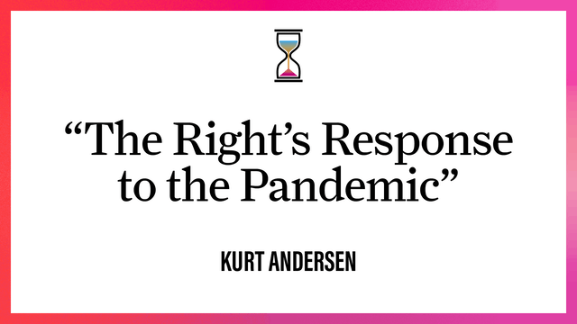 """""""The Right's Response to the Pandemic"""""""