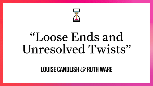 """""""Loose Ends and Unresolved Twists"""""""