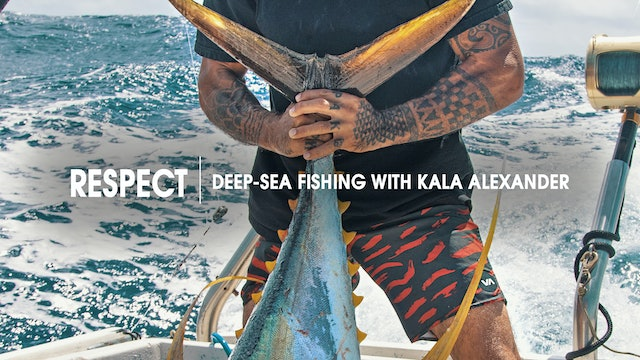 Respect  |  Deep-Sea  Fishing  with  Kala  Alexander