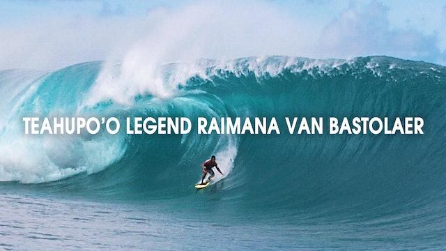 Teahupo'o Legend Raimana Van Bastolaer