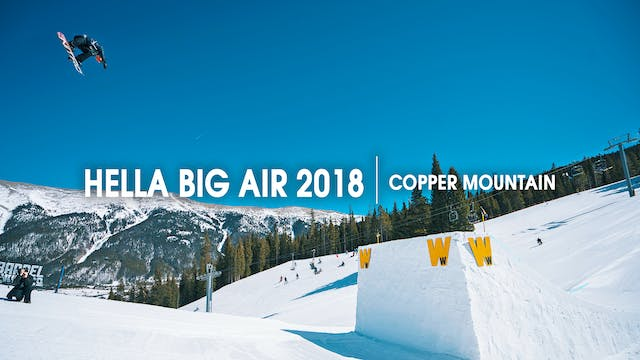 2018 Hella Big Air at Copper Mountain