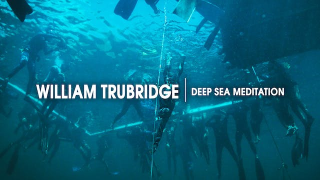 William Trubridge | Deep Sea Meditation