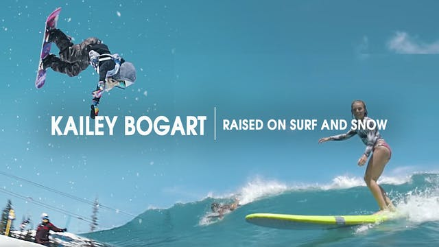 Kailey Bogart | Raised on Surf and Snow