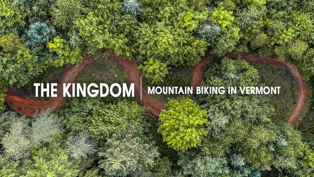 The Kingdom | Mountain Biking in Vermont