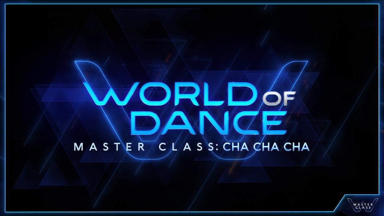 World of Dance Master Class: Cha Cha Cha