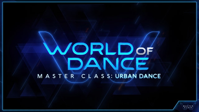 World of Dance Master Class: Urban Dance