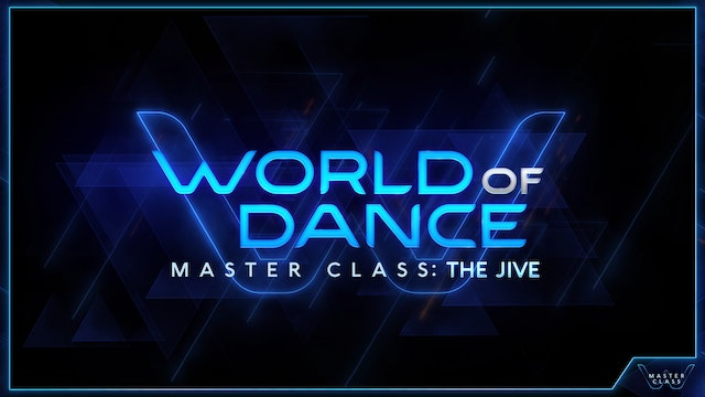 World of Dance Master Class: Jive