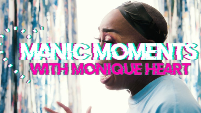 Manic Moments with Monique Heart