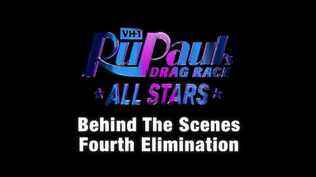 "BEHIND THE SCENES: RuPaul's Drag Race All Stars 4 - ""Fourth Elimination"""