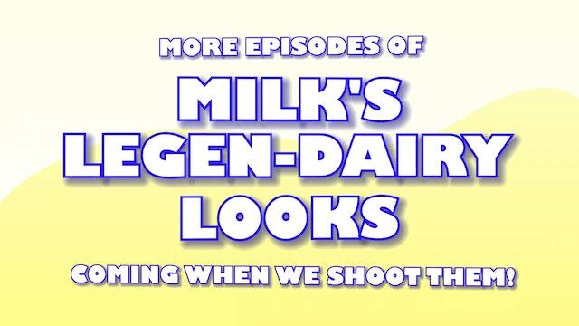 Bloopers: Milk's LegenDAIRY Looks 201