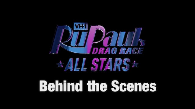 BEHIND THE SCENES: RuPaul's Drag Race All Stars Season 4