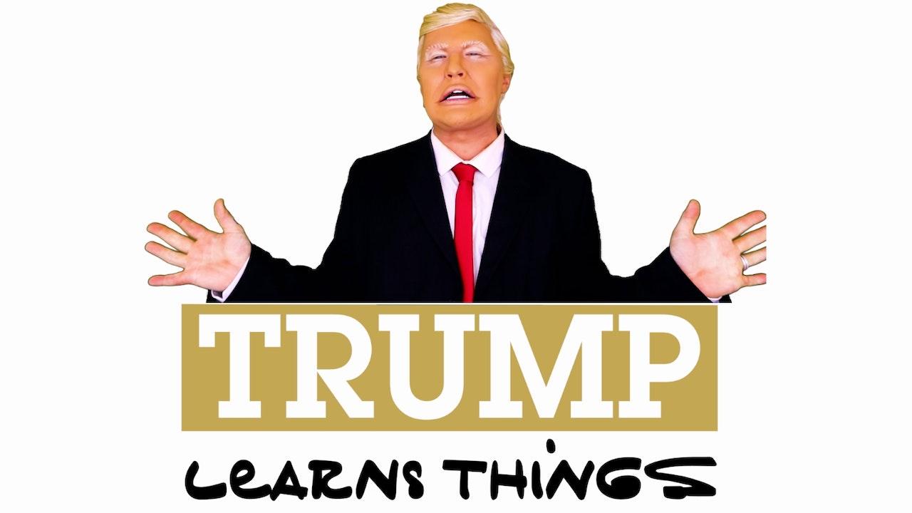 Trump Learns Things