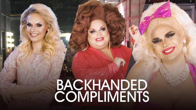 Backhanded Compliments: Drag Queens React 103