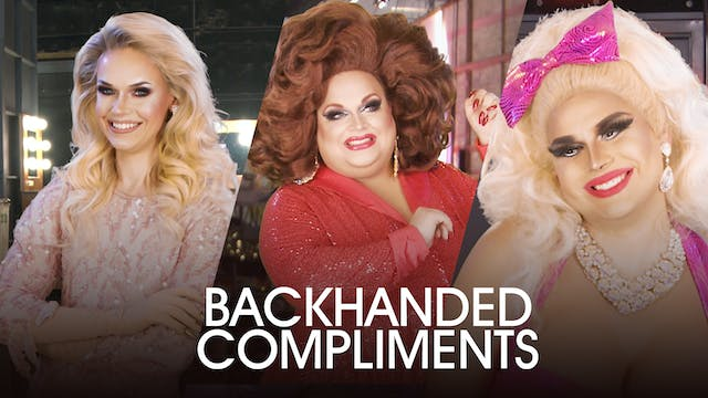 Backhanded Compliments: Drag Queens R...