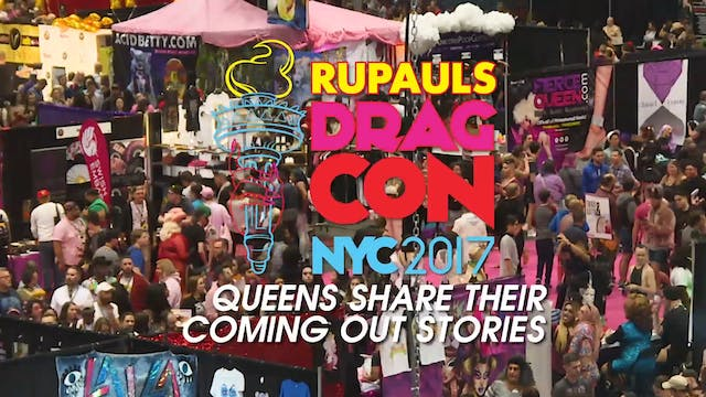 Coming Out: RuPaul's DragCon NYC 2017