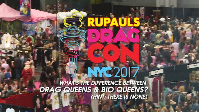 Bio Queens: RuPaul's DragCon NYC 2017