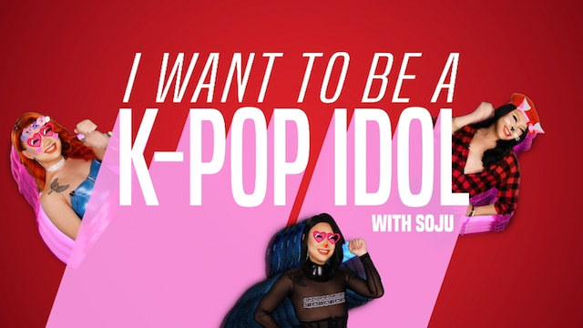 I Want To Be A K-Pop Idol