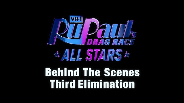 "BEHIND THE SCENES: RuPauls Drag Race All Stars 4- ""Third Elimination"""
