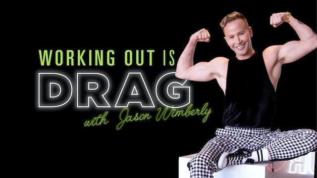 Working Out is a Drag
