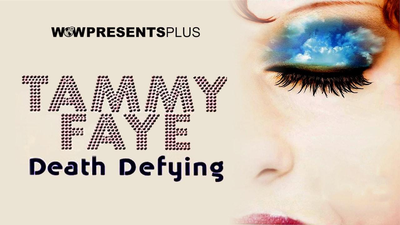 Tammy Faye Death Defying