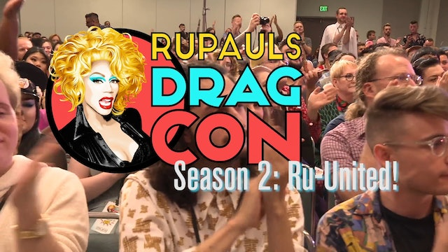 Season 2: Ru-United: RuPaul's DragCon 2017
