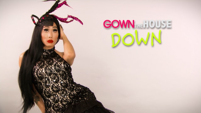 Gown The House Down