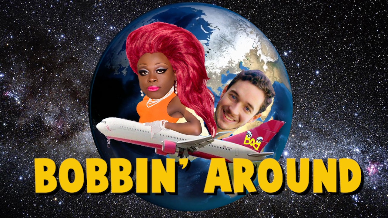 Bobbin Around with BOB the Drag Queen