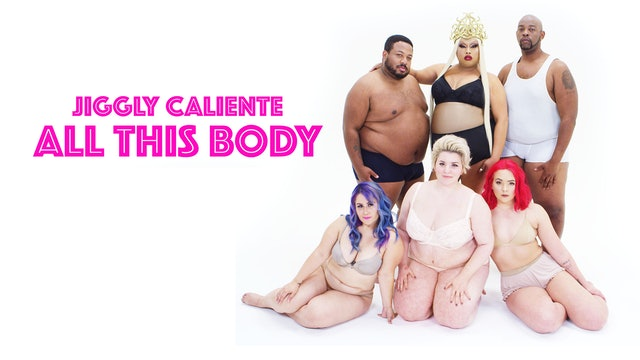 Jiggly Caliente: All This Body