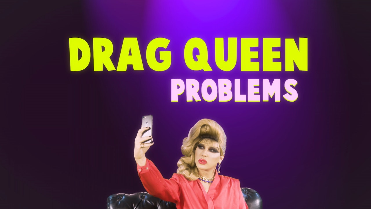 Drag Queen Problems