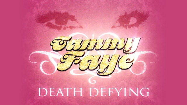 Tammy Faye Death Defying